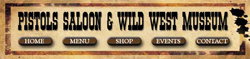 Pistols Saloon and Wild West Museum Ramsgate South Coast KZN